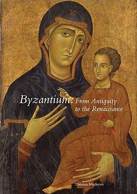 Byzantium By Mathews, Thomas F.