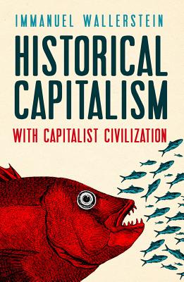 Historical Capitalism With Capitalist Civilization By Wallerstein, Immanuel Maurice