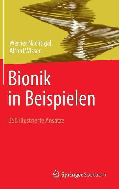 Bionik in Beispielen By Nachtigall, Werner/ Wisser, Alfred